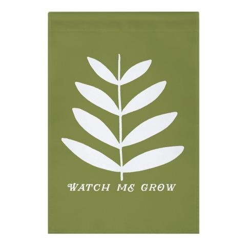 Watch Me Grow Plant Garden Flag