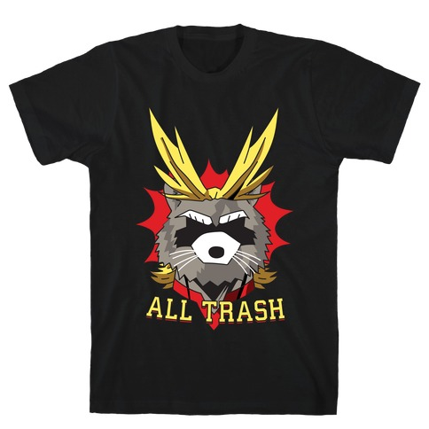 All Trash (All Might Raccoon) T-Shirt