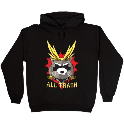 All Trash (All Might Raccoon) Hooded Sweatshirt