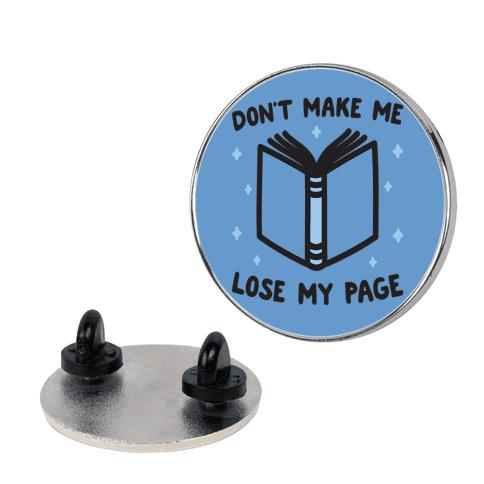 Don't Make Me Lose My Page pin