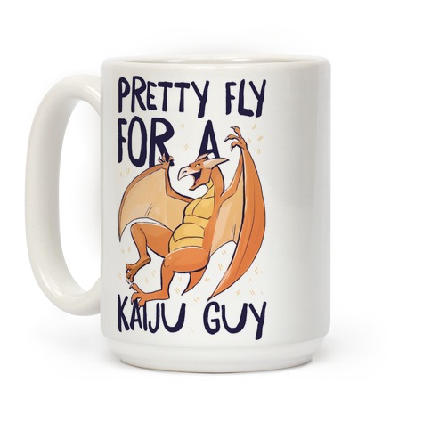 Pretty Fly for a Kaiju Guy - Rodan Coffee Mug