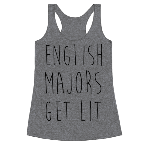 English Majors Get Lit Racerback Tank Top