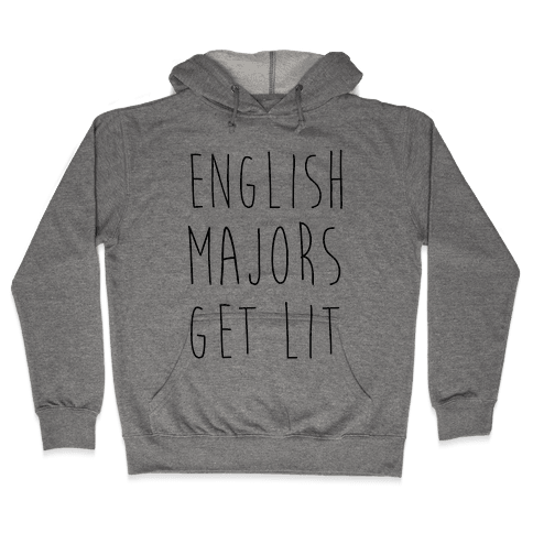 English Majors Get Lit Hooded Sweatshirt