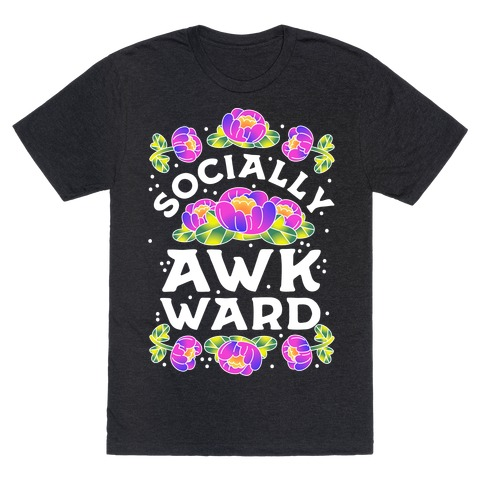 Socially Awkward (Floral) T-Shirt