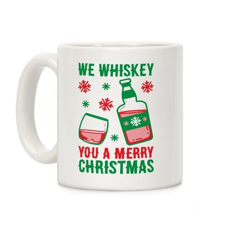 We Whiskey You A Merry Christmas Coffee Mug