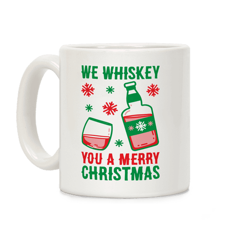 We Whiskey You A Merry Christmas Coffee Mug