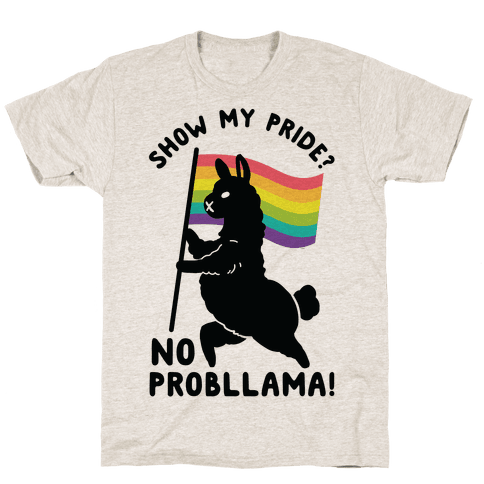 Show my pride? No Probllama Mens T-Shirt