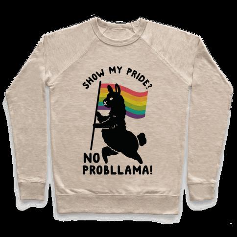 Show my pride? No Probllama Pullover