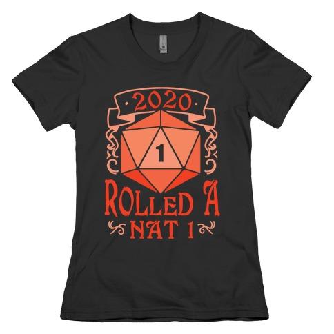 2020 Rolled A Nat 1 Womens T-Shirt