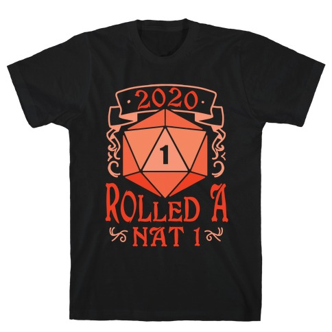 2020 Rolled A Nat 1 T-Shirt