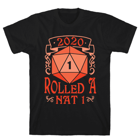 2020 Rolled A Nat 1 Mens/Unisex T-Shirt