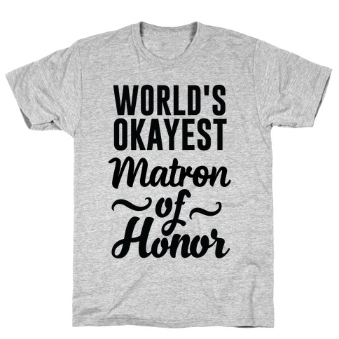 Word's Okayest Matron of Honor T-Shirt