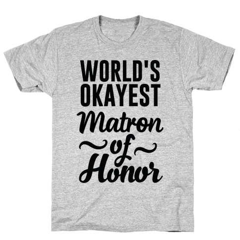 Word's Okayest Matron of Honor Mens T-Shirt