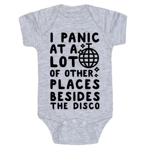 I Panic At A Lot of Other Places Besides the Disco Baby One-Piece