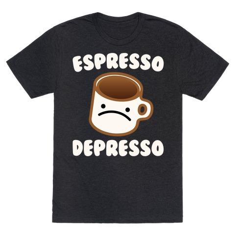 Espresso Depresso White Print T-Shirt