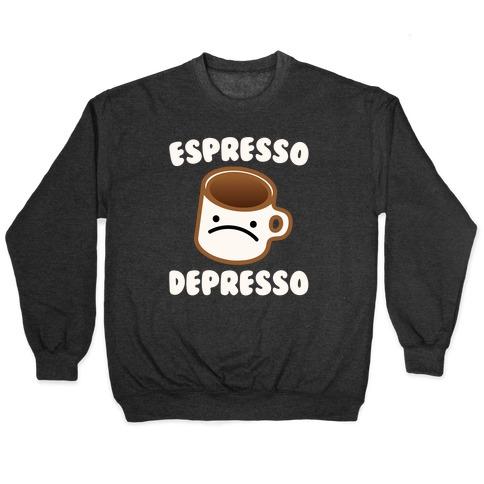 Espresso Depresso White Print Pullover