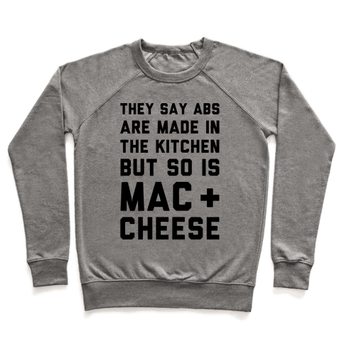 Abs Are Made In The Kitchen But So Is Mac & Cheese  Pullover