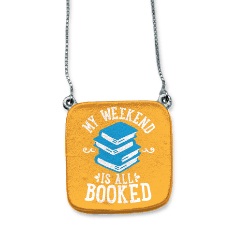 My Weekend is all Booked necklace