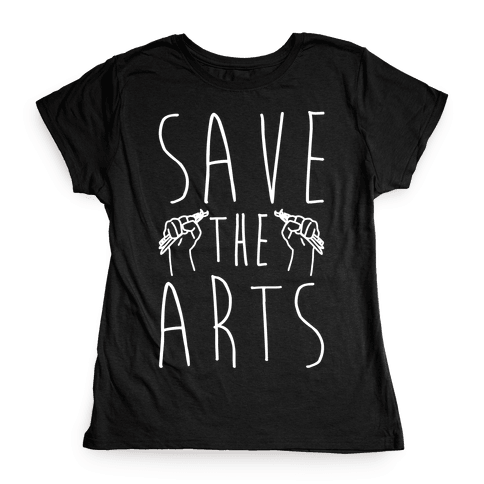 Save The Arts White Print Womens T-Shirt