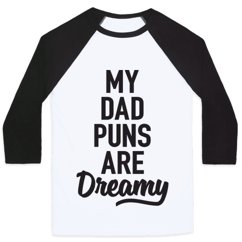 My Dad Puns Are Dreamy Baseball Tee