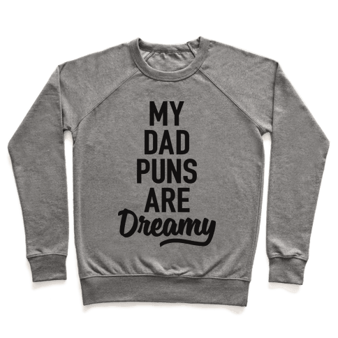 My Dad Puns Are Dreamy Pullover