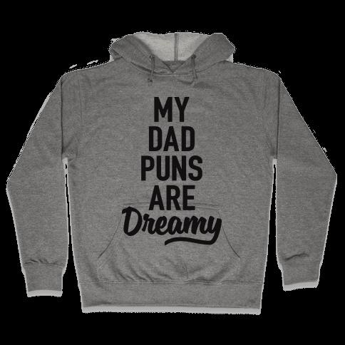 My Dad Puns Are Dreamy Hooded Sweatshirt