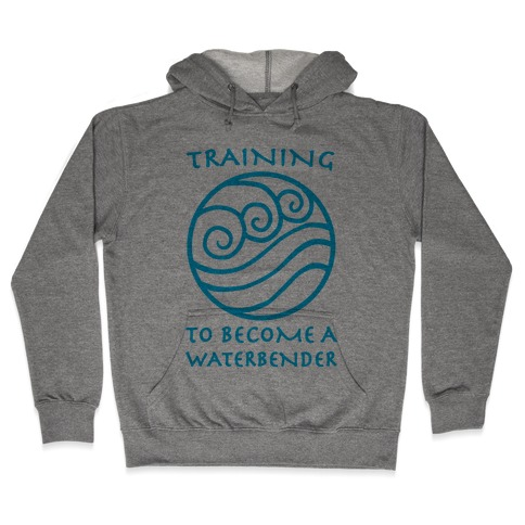 Training to Become A Waterbender Hooded Sweatshirt