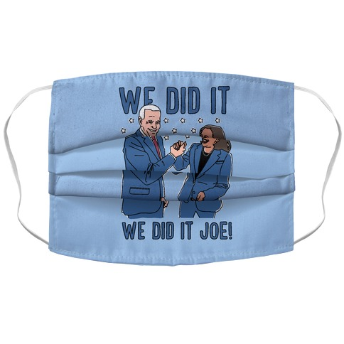 We Did It We Did It Joe Accordion Face Mask