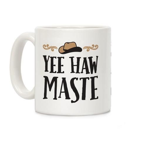 Yee Hawmaste Namaste Coffee Mug