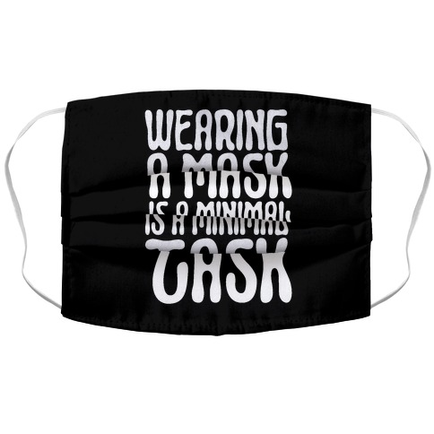 Wearing A Mask Is A Minimal Task Accordion Face Mask