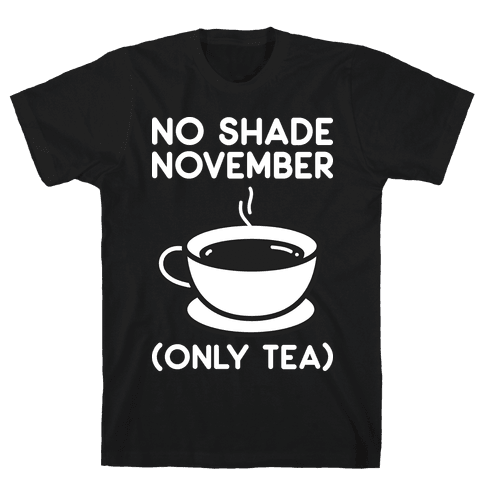 No Shade November Mens T-Shirt