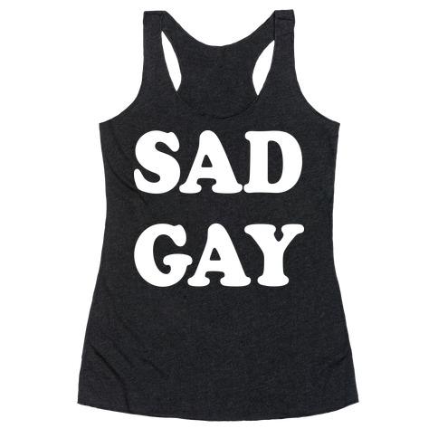 Sad Gay Racerback Tank Top