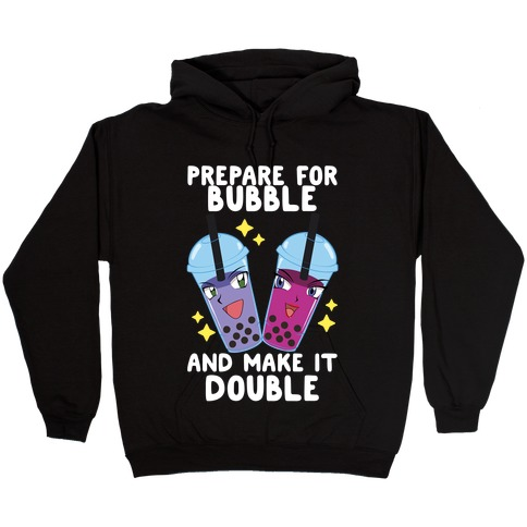 Prepare For Bubble And Make It Double Hooded Sweatshirt