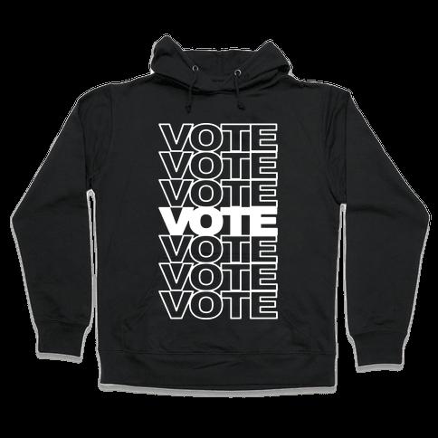 Vote Vote Vote Hooded Sweatshirt