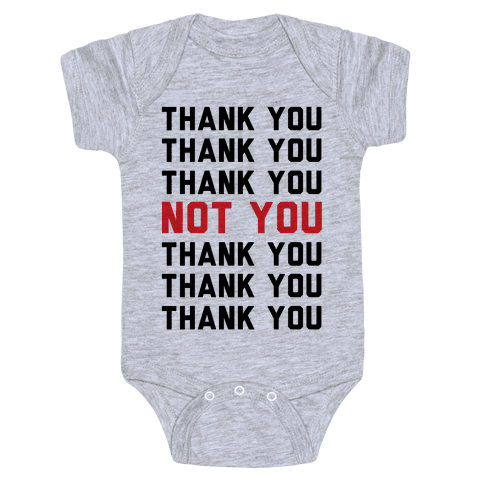 Thank You Not You Baby Onesy