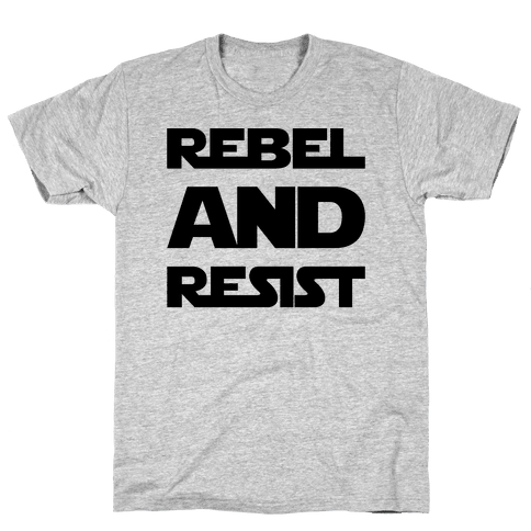 Rebel and Resist Parody Mens T-Shirt