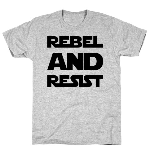 Rebel and Resist Parody T-Shirt