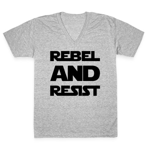 Rebel and Resist Parody V-Neck Tee Shirt