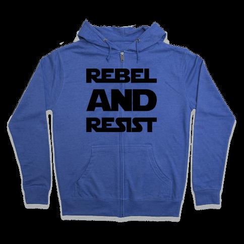 Rebel and Resist Parody Zip Hoodie