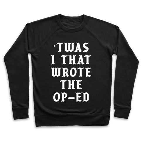 348f6ec20baa Twas I That Wrote the Op-Ed Crewneck Sweatshirt | LookHUMAN