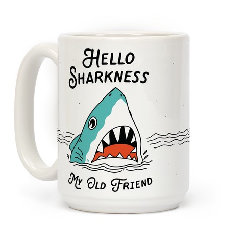 Hello Sharkness My Old Friend Coffee Mug