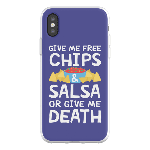 Give Me Chips And Salsa Or Give Me Death Phone Flexi-Case