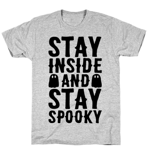 Stay Inside And Stay Spooky T-Shirt