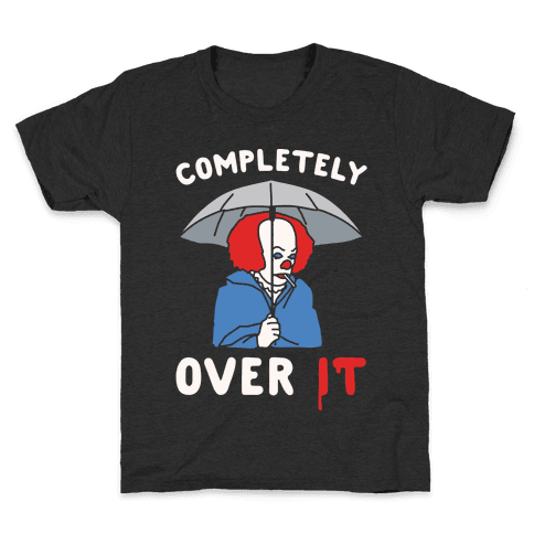 Completely Over It Parody White Print Kids T-Shirt