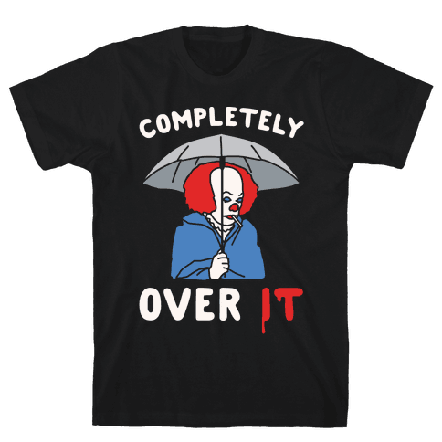 Completely Over It Parody White Print Mens T-Shirt