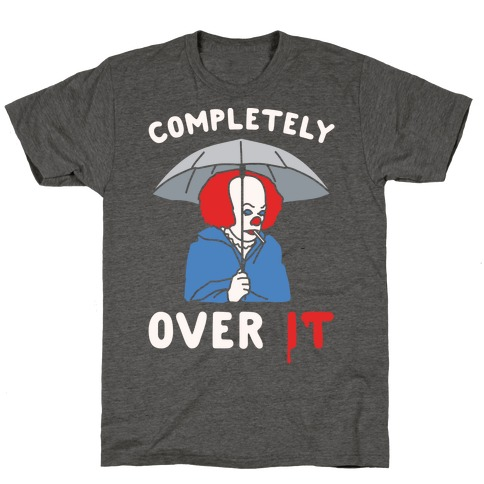 Completely Over It Parody White Print T-Shirt