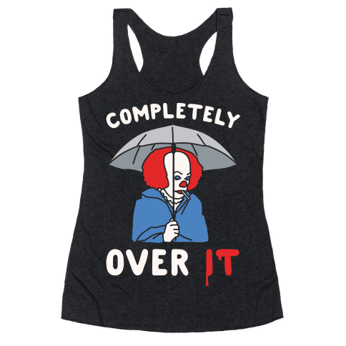 Completely Over It Parody White Print Racerback Tank Top