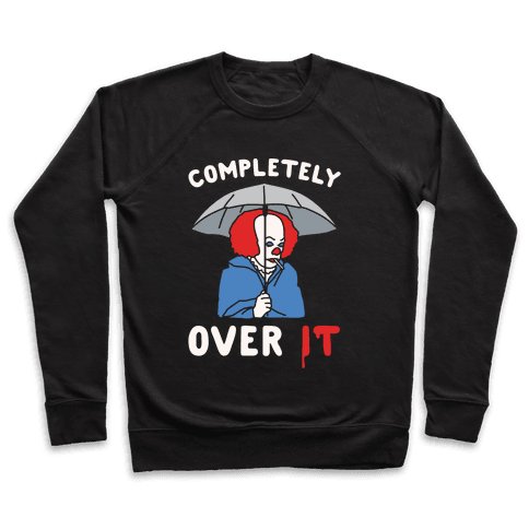 Completely Over It Parody White Print Pullover