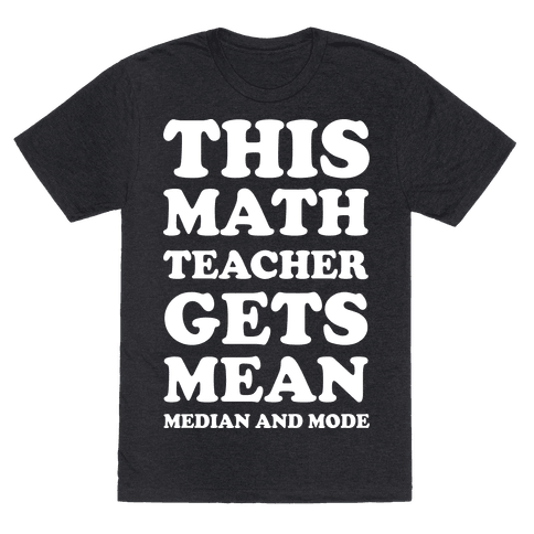 This Math Teacher Gets Mean Median And Mode