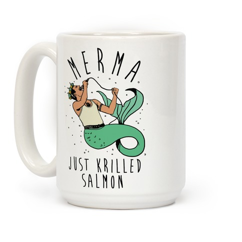 Merma Just Krilled Salmon Parody Coffee Mug